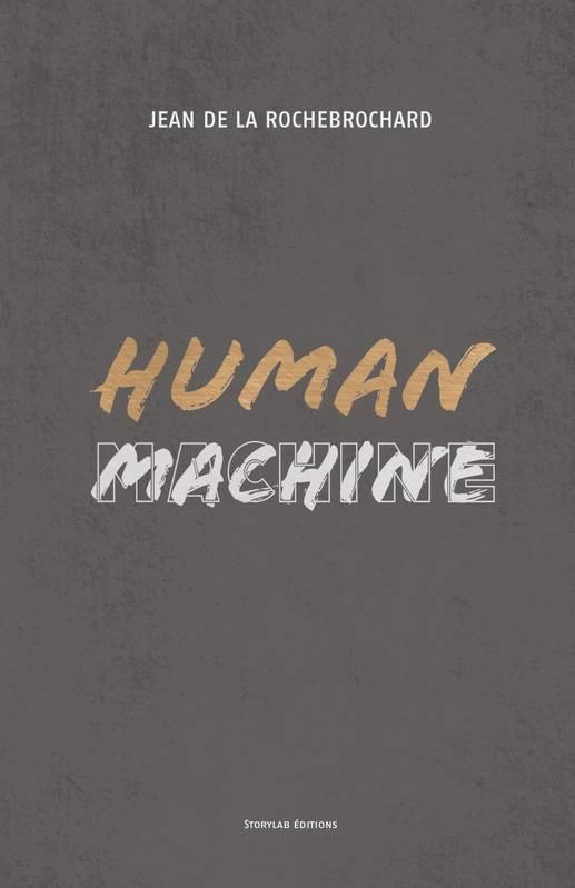 Human machine Jean DE LA ROCHEBROCHARD